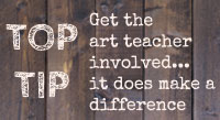 Top Tip - Involve the art teacher